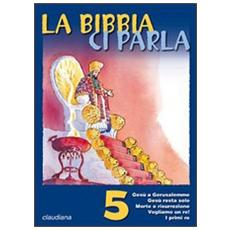 La Bibbia ci parla. Vol. 5