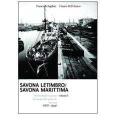 Savona Letimbro - Savona Marittima. Storia degli impianti ferroviari del porto di Savona (1878-1939)