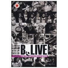 B. Live. L'altra faccia della moda