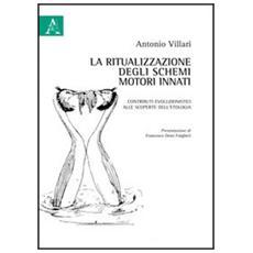 La ritualizzazione degli schemi motori innati. Contributi evoluzionistici alle scoperte dell'etologia