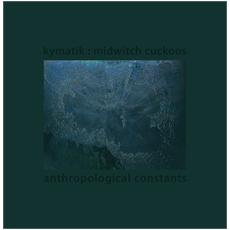 Kymatik : Midwitch C - Anthropological Constants