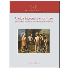 Gadda ingegnere e scrittore. Una lettura sistematica della meditazione milanese
