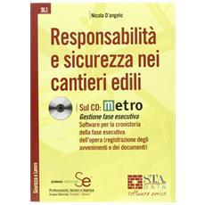 D'Angelo, Nicola. - Responsabilita' E Sicurezza Nei Cantieri Edili. Con Cd-Rom