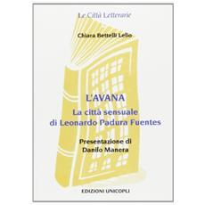 L'Avana. La città sensuale di Leonardo Padura Fuentes