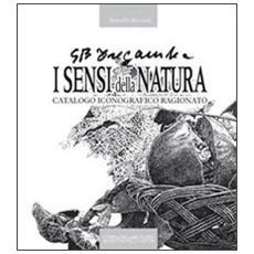 G. B Tregambe. I sensi della natura. Catalogo iconografico ragionato