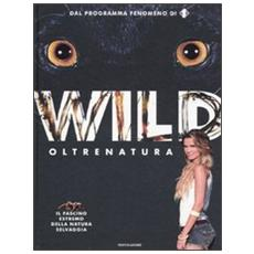 Wild. Oltrenatura