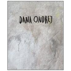 Dana Ondrej. Opere poetiche espresse in pittura, grafica ed animazione. Ediz. italiana e slovacca