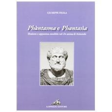 Phàntasma e phantasìa. Illusione ed apparenza sensibile nel De anima di Aristotele