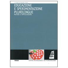 Educazione e sperimentazione plurilingue. Metodi e applicazioni