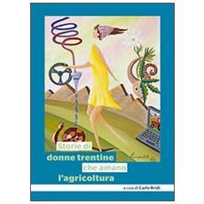 Storie di donne trentine che amano l'agricoltura