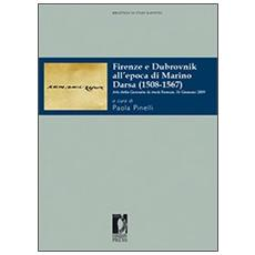 Firenze e Dubrovnik all'epoca di Marino Darsa (1508-1567) . Atti della Giornata di studi (Firenze, 31 gennaio 2009)