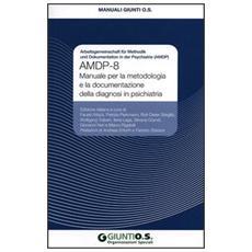 AMDP-8. Manuale per la metodologia e la documentazione della diagnosi in psichiatria