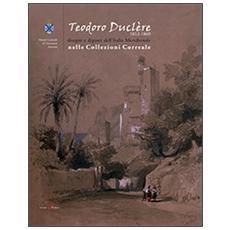 Teodoro Duclère. Disegni e dipinti dell'Italia meridionale nelle collezioni Correale