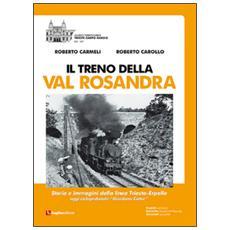 Il treno della Val Rosandra. Storia e immagini della linea Trieste-Erpelle