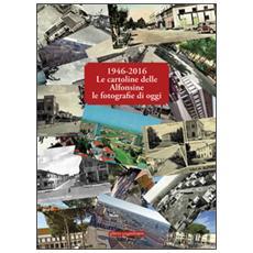 1946-2016 le cartoline delle Alfonsine le fotografie di oggi