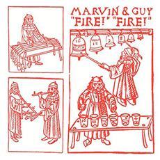 Marvin & Guy - Fire! Fire!