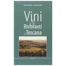 I migliori vini e ristoranti di Toscana. Ediz. italiana e inglese
