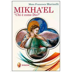 Mikha'el. Chi è come Dio?