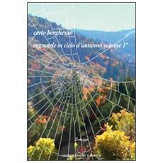 Ragnatele in cielo d'autunno. Vol. 1