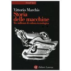 Storia delle macchine. Tre millenni di cultura tecnologica