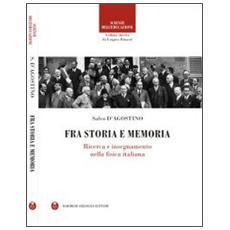 Fra storia e memoria. Ricerca e insegnamento nella fisica italiana