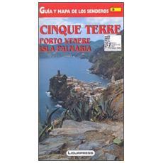 Cinque Terre. Porto Venere. Isola Palmaria. Guida e carta dei sentieri. Ediz. spagnola