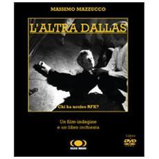 L'altra Dallas. Chi ha ucciso RFK? Con DVD