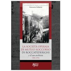 La Società Operaia di Mutuo Soccorso di Roccatederighi e il suo archivio (1881-1974)