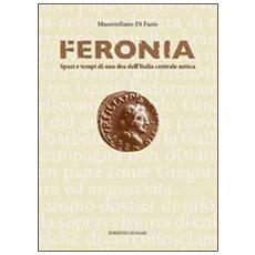 Feronia. Spazi e tempi di una dea dell'Italia centrale antica
