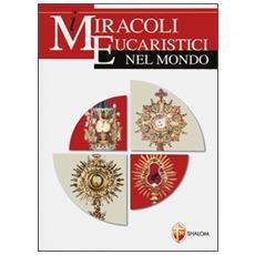 I miracoli eucaristici nel mondo