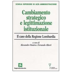 Cambiamento strategico e legittimazione istituzionale. Il caso della Regione Lombardia
