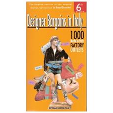 Designer bargains in Italy. 1200 made in Italy. Factory outlets