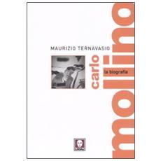 Carlo Mollino. La biografia