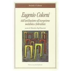 Eugenio Colorni. Dall'antifascismo all'europeismo socialista e federalista