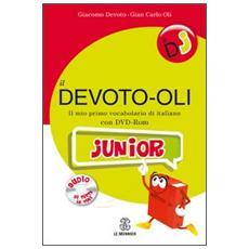 Il Devoto-oli junior. Il mio primo vocabolario di italiano. Con DVD-ROM