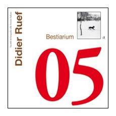 Didier Ruef. Bestiarium