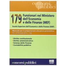 179 funzionari nel Ministero dell'economia e delle finanze (MEF) . Scuola superiore dell'economia e delle finanze (SSEF)