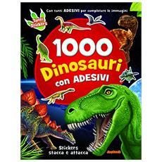 1000 dinosauri. Con adesivi