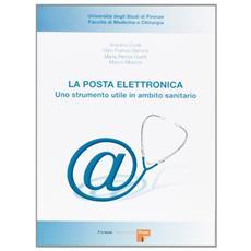 Posta elettronica. Uno strumento utile in ambito sanitario (La)