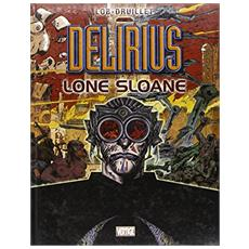 Delirius. Lone Sloane
