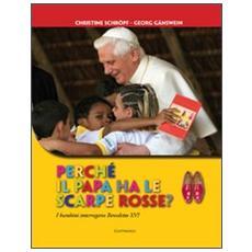 Perch� il papa ha le scarpe rosse? I bambini interrogano Benedetto XVI