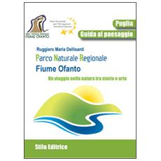 Parco naturale regionale fiume Ofanto. Un viaggio nella natura tra storia e arte