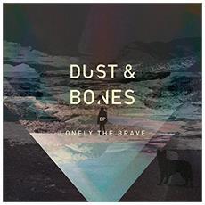Lonely The Brave - Dust & Bones Ep
