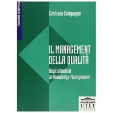 Management della qualità. Dagli standard al knowledge management (Il)