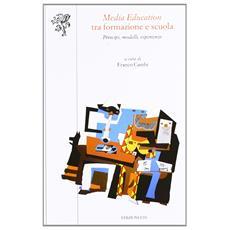 Media education tra formazione e scuola. Principi, modelli, esperienze