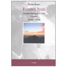 Fanuel Nuti. Giorni davanti a Dio. Vol. 2: 1940-1958.