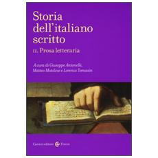 Storia dell'italiano scritto. Vol. 2: Prosa letteraria.
