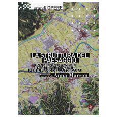 La struttura del paesaggio. Una sperimentazione multidisciplinare per il piano della Toscana