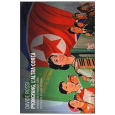 Pyongyang, l'altra Corea