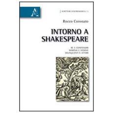 Intorno a Shakespeare. Re e confessori, marinai e vedove, delinquenti e attori